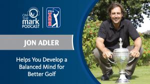 Jon Adler, balanced mind for better golf